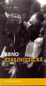 Brno stalinistické-průvodce městem