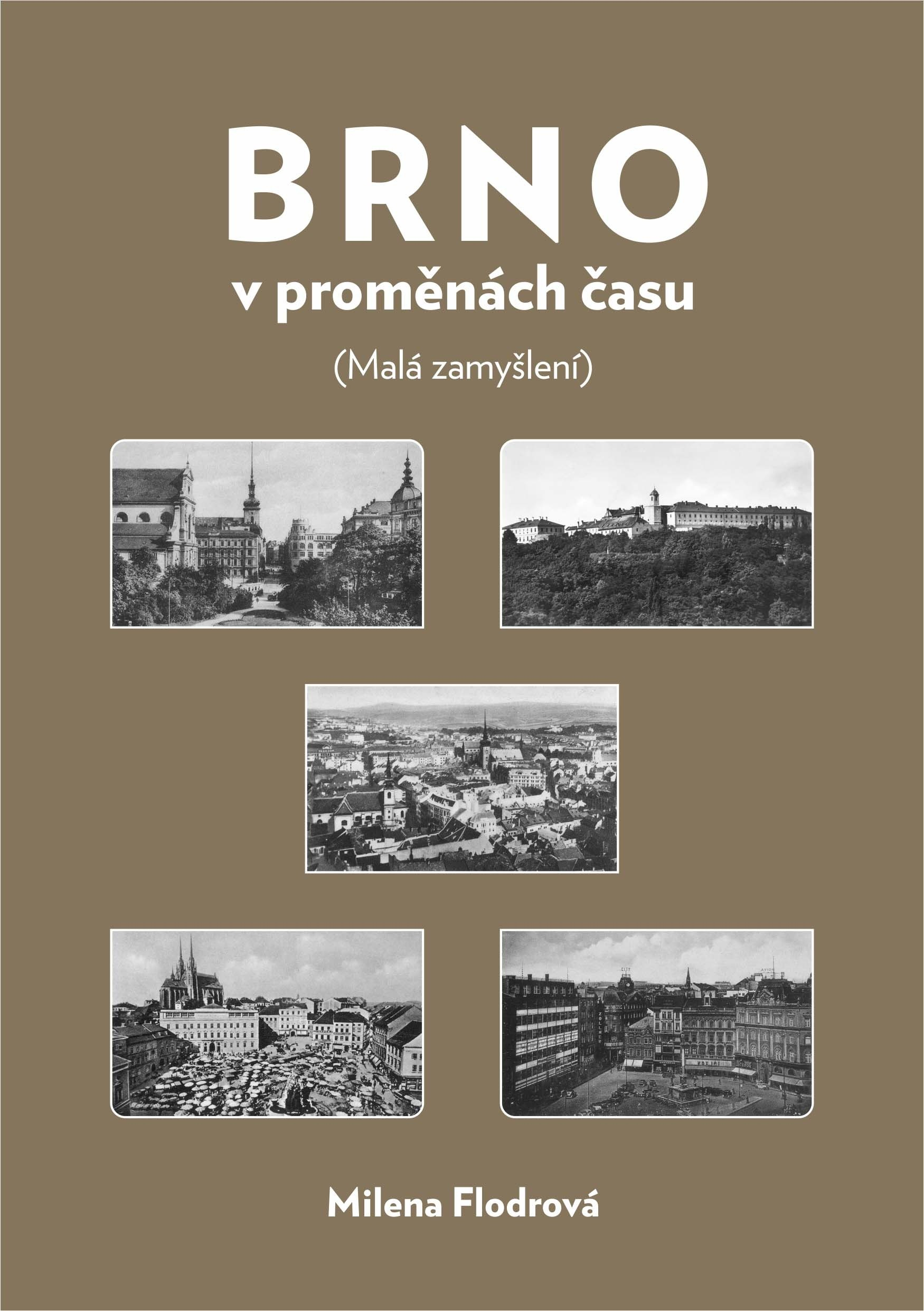 Brno v proměnách času (Malá zamyšlení) - brožovaná