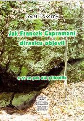 Jak Francek Caprament díravicu objevil a co se pak dál přihodilo