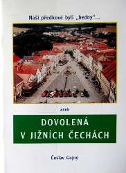 """Naši předkové byli """"bedny"""" … aneb Dovolená v jižních Čechách"""