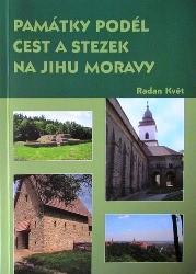 Památky podél cest a stezek na jihu Moravy