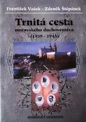Trnitá cesta moravského duchovenstva (1939 - 1945)
