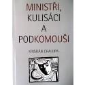 Ministři, kulisáci a podkomouši