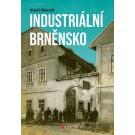 Industriální Brněnsko Fascinující část našeho kulturního dědictví