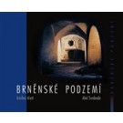 Brněnské podzemí - Kniha první, druhá a třetí - cena za každou knihu (svazek) je 450Kč