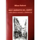 Názvy brněnských ulic, náměstí a jiných veřejných prostranství v proměnách času