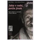 Ukázka Bestseller Novinka Skladem Info OKO Jako v nebi, jenže jinak: Nová setkání se samotáři z Čech a Moravy